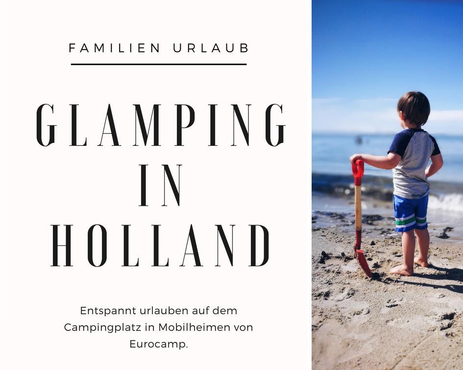 Familien Urlaub im Mobilheim | Glamping mit Eurocamp in Holland
